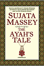 The Ayah's Tale, a novella by Sujata Massey